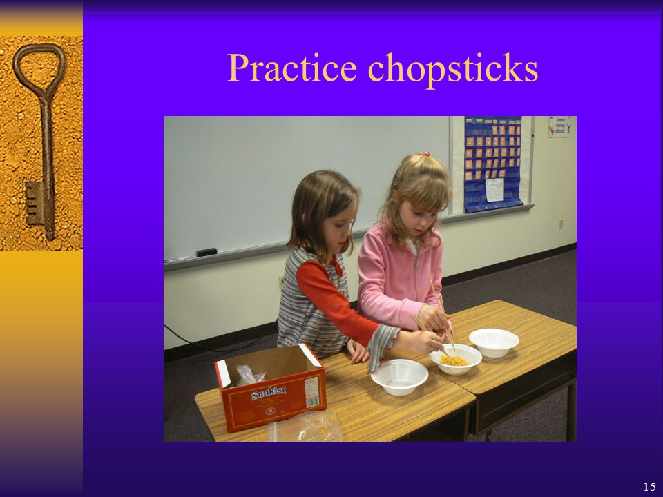 15 Practice chopsticks