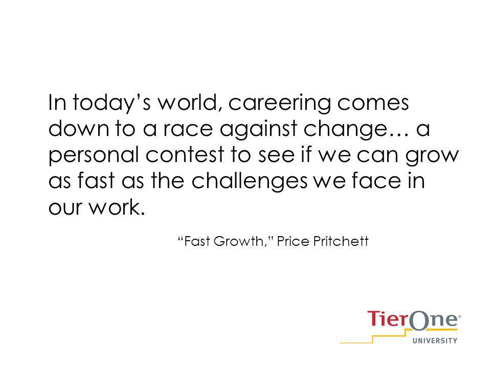 In todays world, careering comes down to a race against change… a personal contest to see if we can grow as fast as the challenges we face in our work.