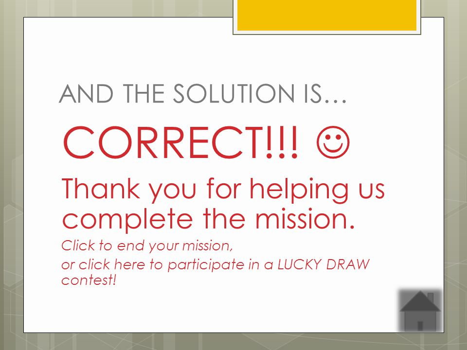 AND THE SOLUTION IS… CORRECT!!. Thank you for helping us complete the mission.