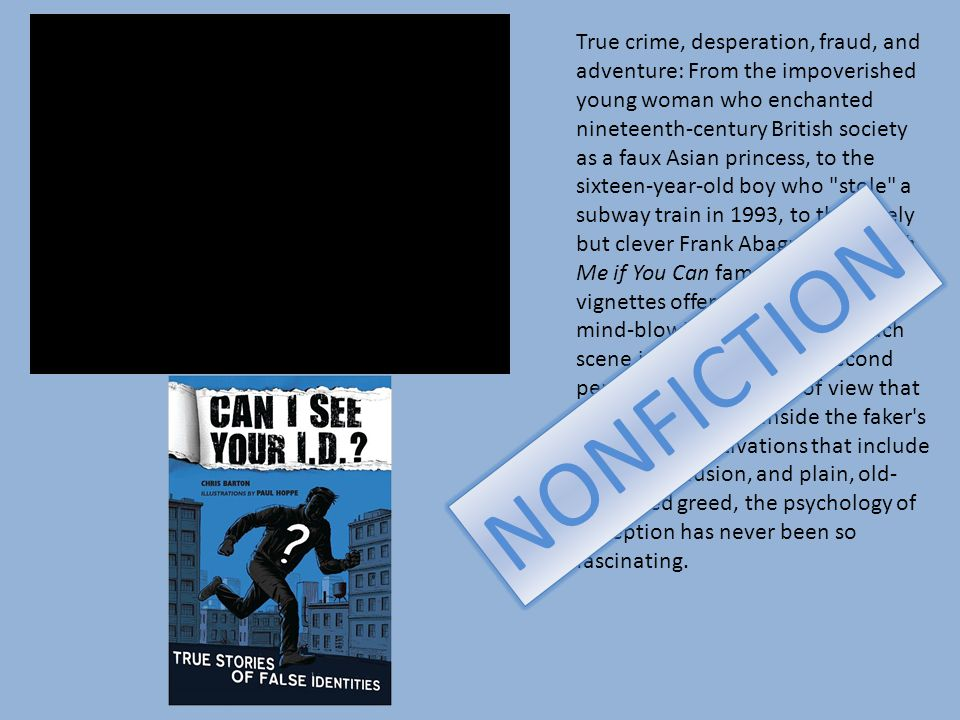 True crime, desperation, fraud, and adventure: From the impoverished young woman who enchanted nineteenth-century British society as a faux Asian princess, to the sixteen-year-old boy who stole a subway train in 1993, to the lonely but clever Frank Abagnale of Catch Me if You Can fame, these ten vignettes offer riveting insight into mind-blowing masquerades.