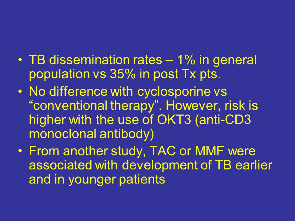 TB dissemination rates – 1% in general population vs 35% in post Tx pts.