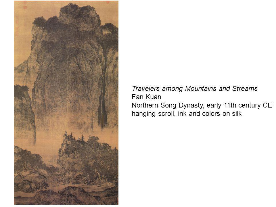 Travelers among Mountains and Streams Fan Kuan Northern Song Dynasty, early 11th century CE hanging scroll, ink and colors on silk