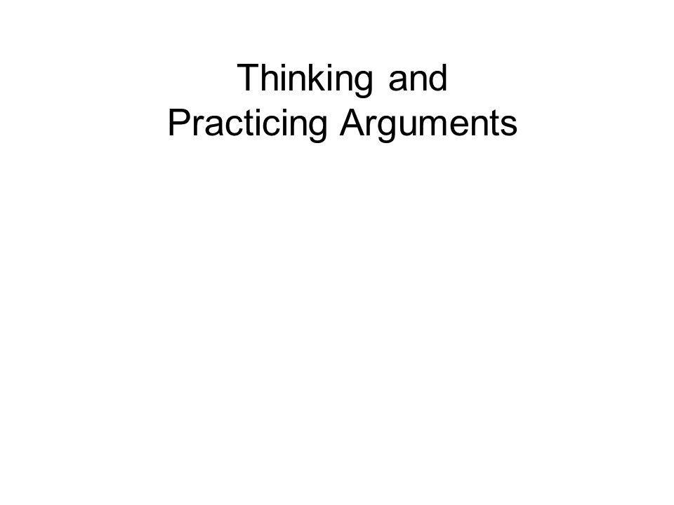 Thinking and Practicing Arguments