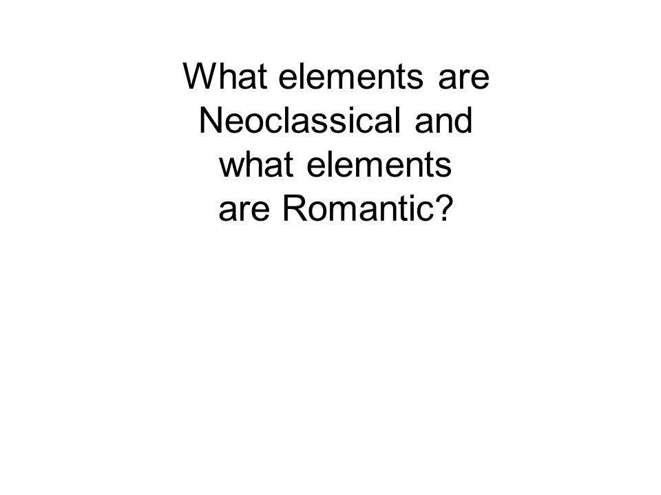 What elements are Neoclassical and what elements are Romantic