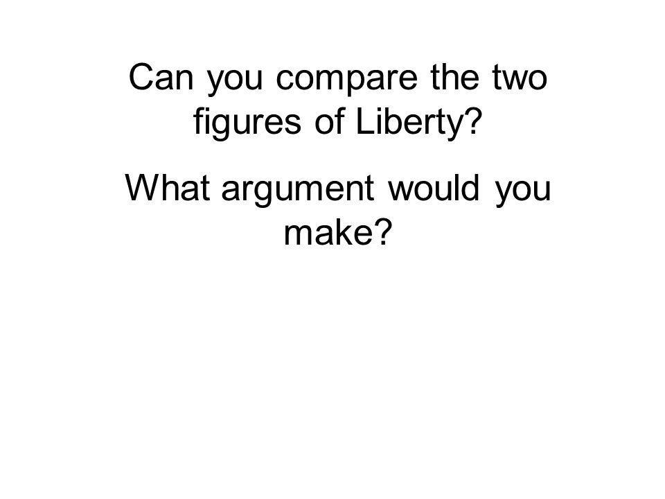 Can you compare the two figures of Liberty What argument would you make