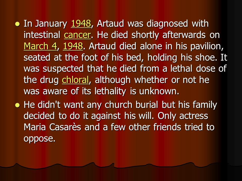 In January 1948, Artaud was diagnosed with intestinal cancer.