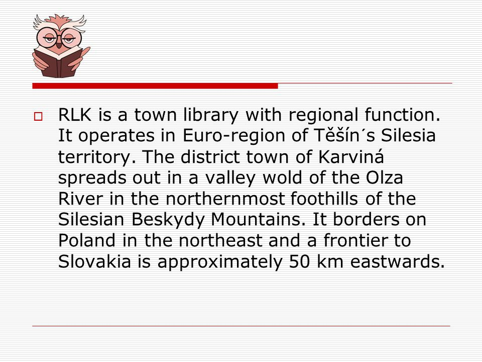 RLK is a town library with regional function.