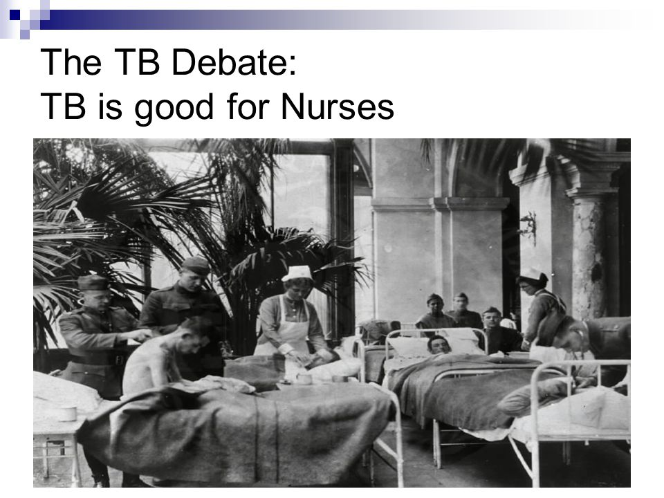 The TB Debate: TB is good for Nurses