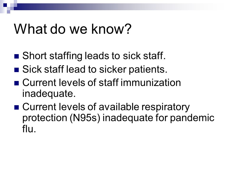 What do we know. Short staffing leads to sick staff.