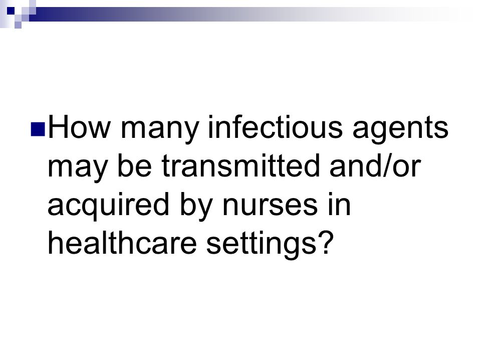 How many infectious agents may be transmitted and/or acquired by nurses in healthcare settings