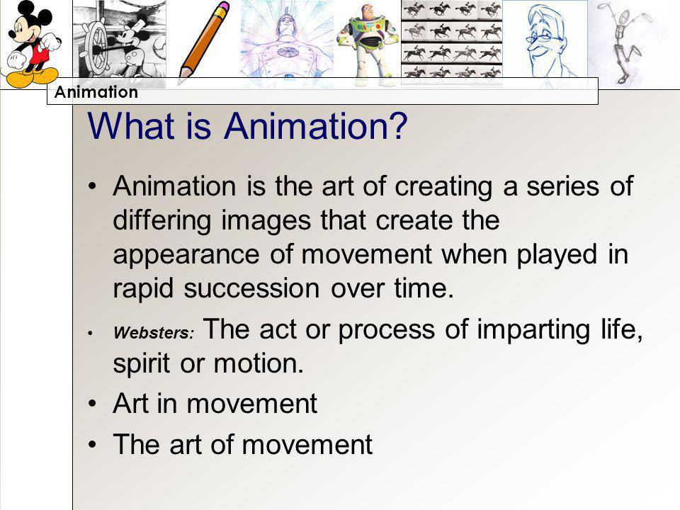 Animation What is Animation.
