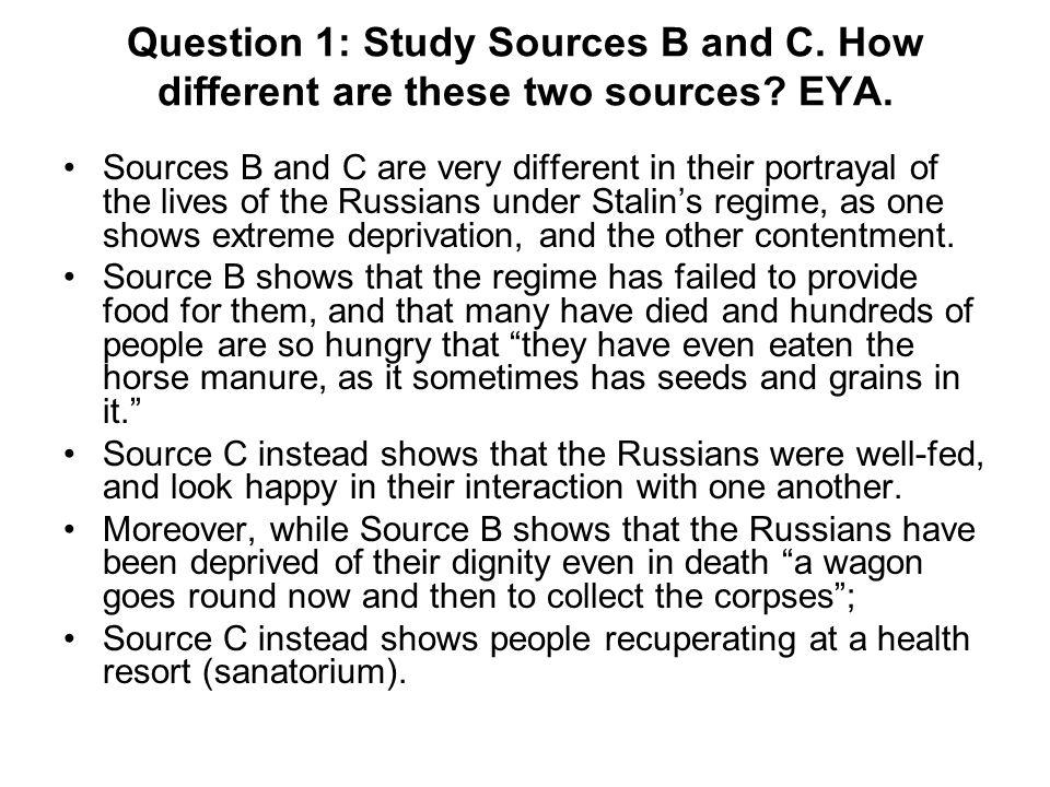 Question 1: Study Sources B and C. How different are these two sources.