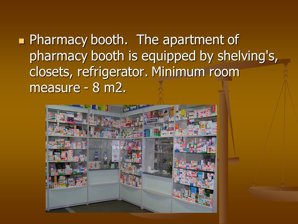 Pharmacy booth. The apartment of pharmacy booth is equipped by shelving s, closets, refrigerator.