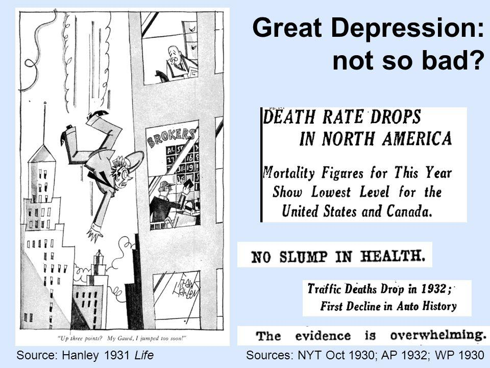 Source: Hanley 1931 Life Great Depression: not so bad Sources: NYT Oct 1930; AP 1932; WP 1930