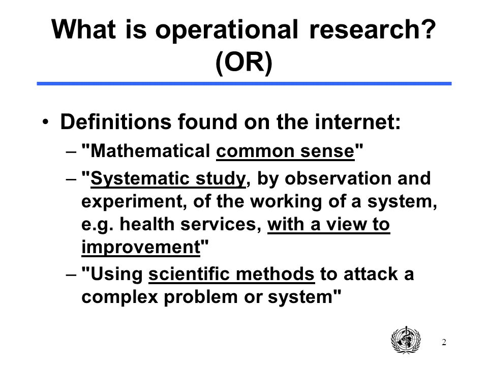 2 What is operational research.