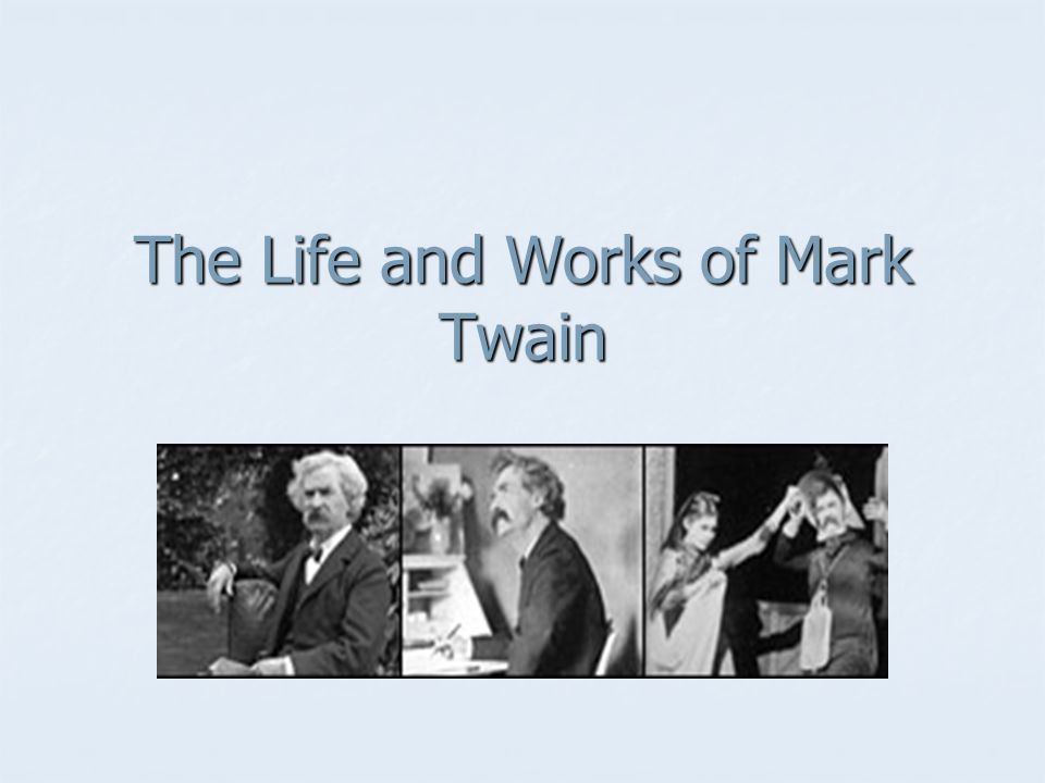 The Life and Works of Mark Twain