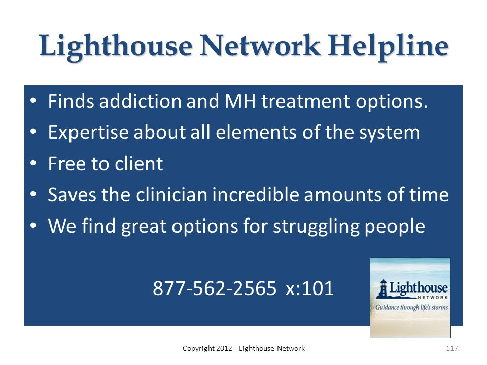 Lighthouse Network Helpline Finds addiction and MH treatment options.