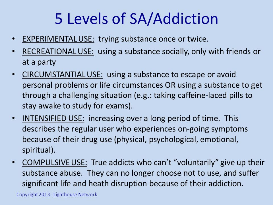 5 Levels of SA/Addiction EXPERIMENTAL USE: trying substance once or twice.