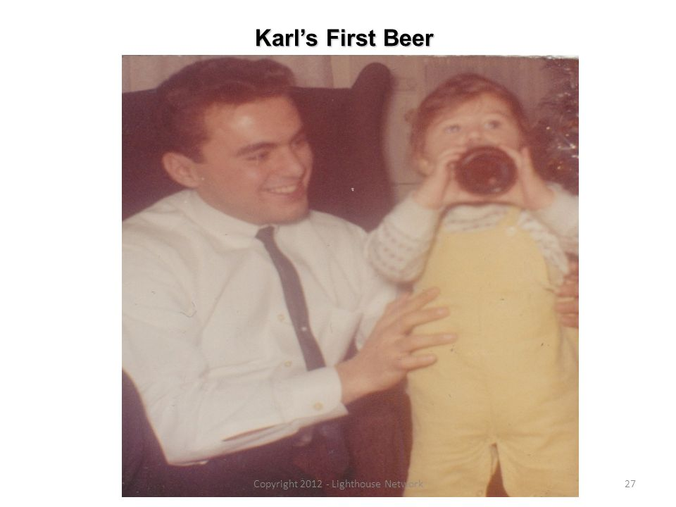 Karls First Beer Copyright 2012 - Lighthouse Network27