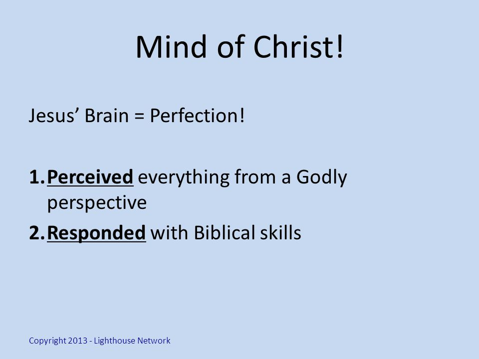Mind of Christ. Jesus Brain = Perfection.