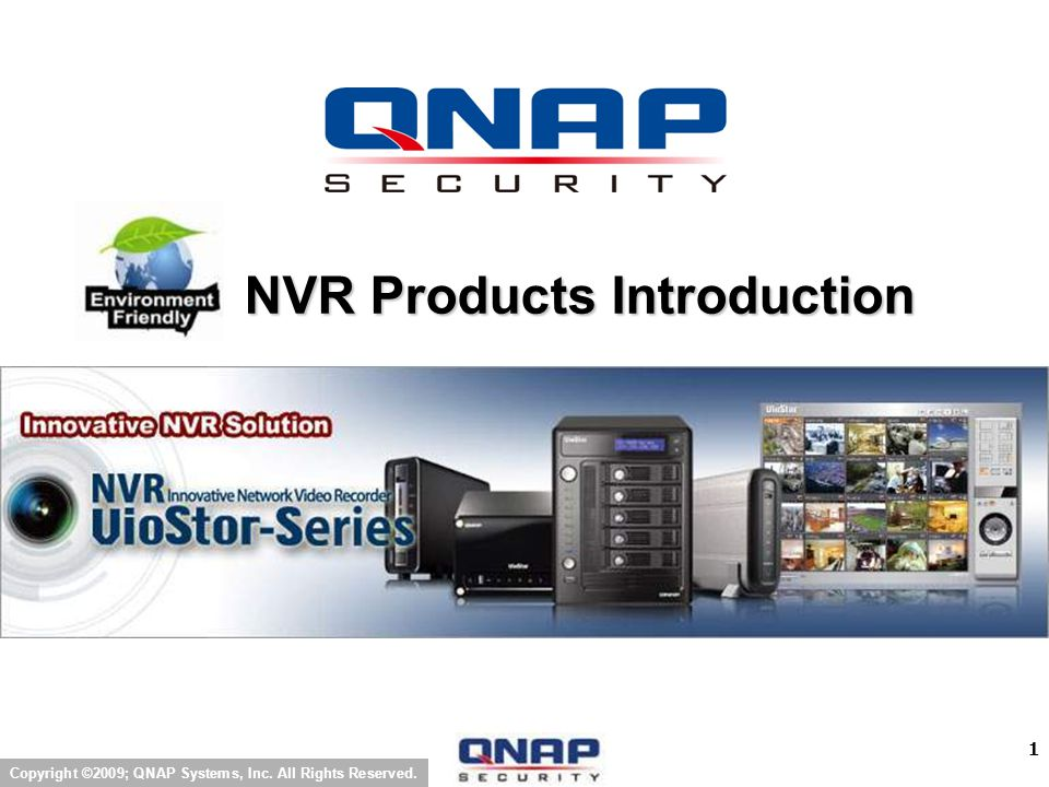 1 Copyright ©2009; QNAP Systems, Inc. All Rights Reserved. NVR Products Introduction