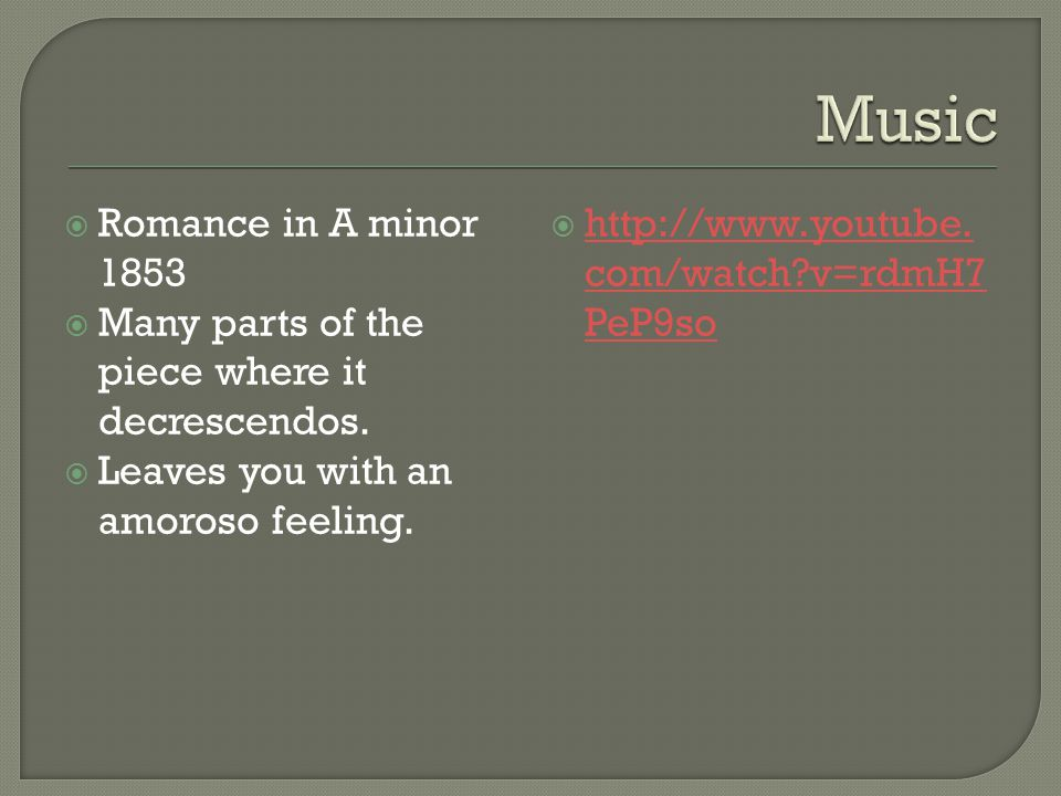 Romance in A minor 1853 Many parts of the piece where it decrescendos.
