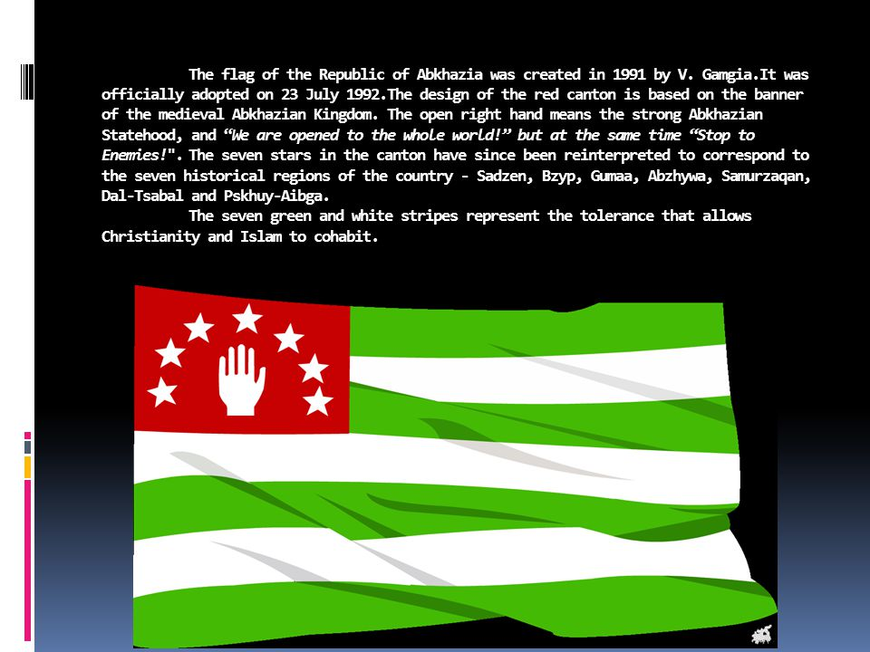 The flag of the Republic of Abkhazia was created in 1991 by V.