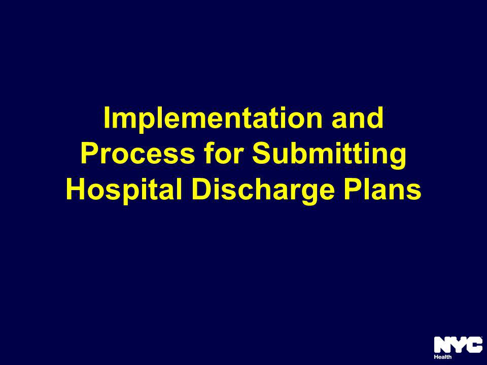 Implementation and Process for Submitting Hospital Discharge Plans