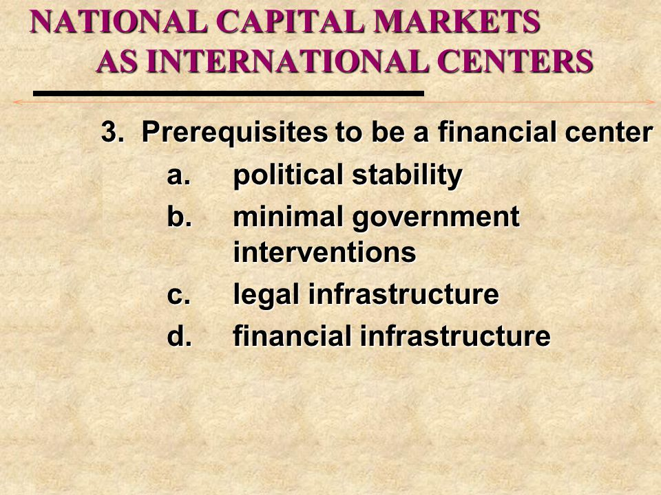 NATIONAL CAPITAL MARKETS AS INTERNATIONAL CENTERS 3.