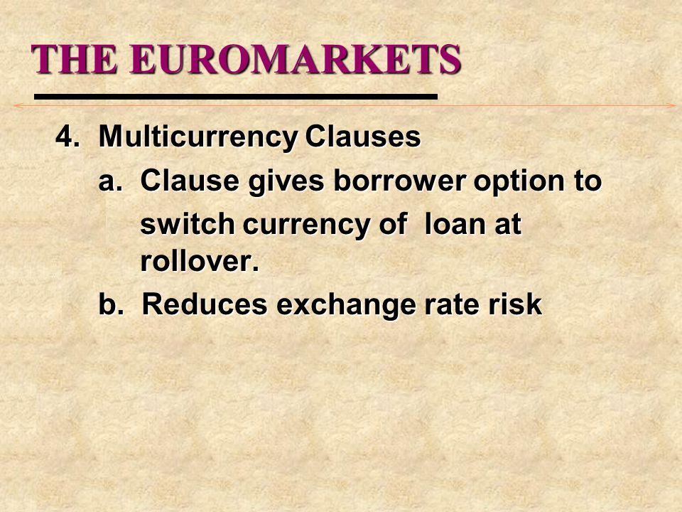 THE EUROMARKETS 4.Multicurrency Clauses a.