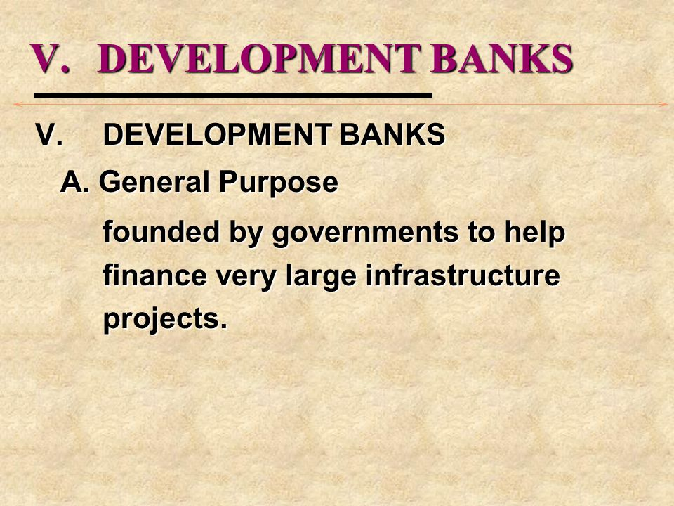 V.DEVELOPMENT BANKS A.