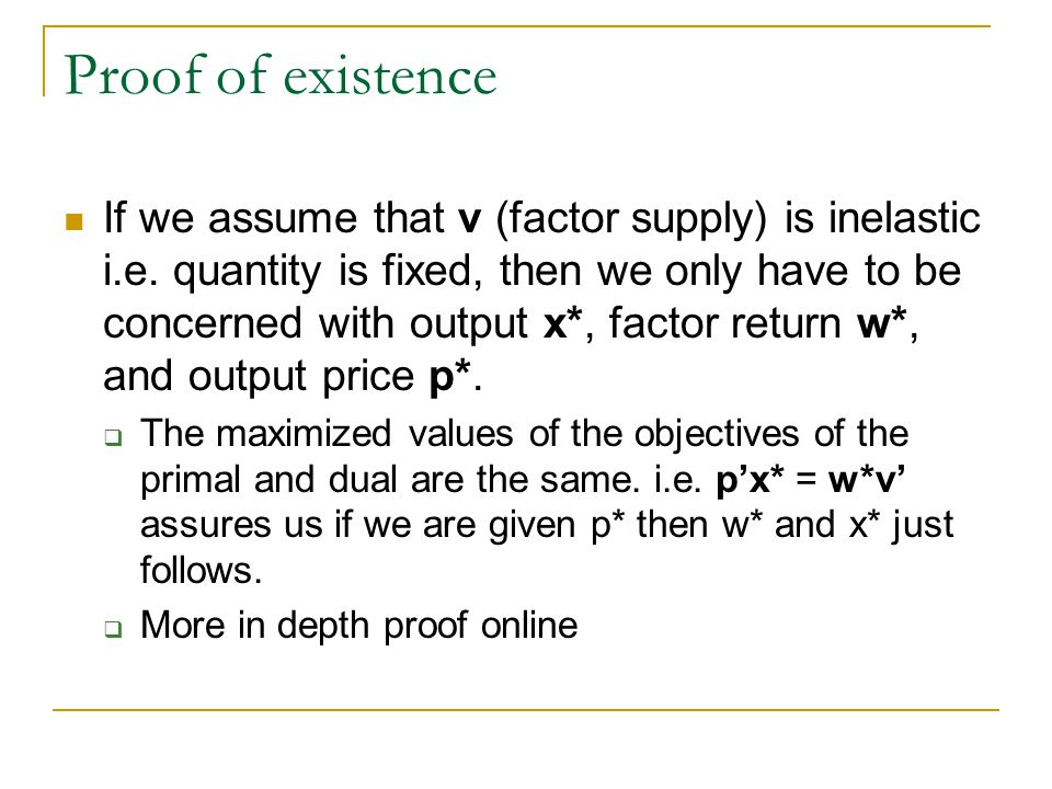 Proof of existence If we assume that v (factor supply) is inelastic i.e.