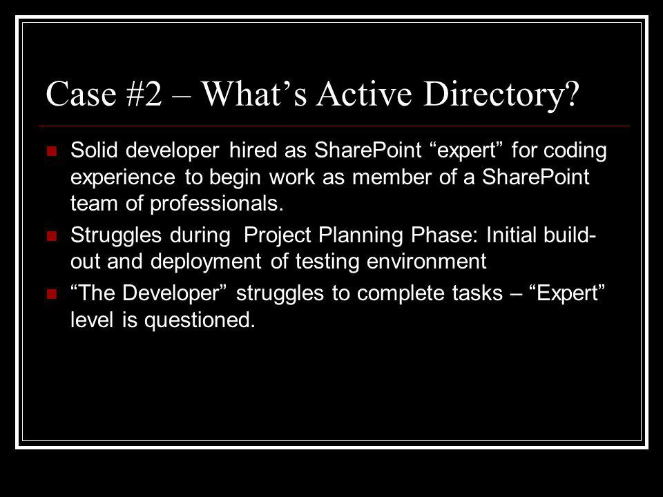 Case #2 – Whats Active Directory.