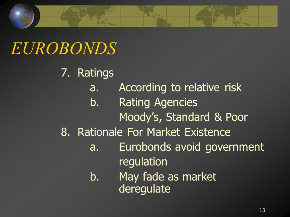 13 EUROBONDS 7. Ratings a. According to relative risk b.