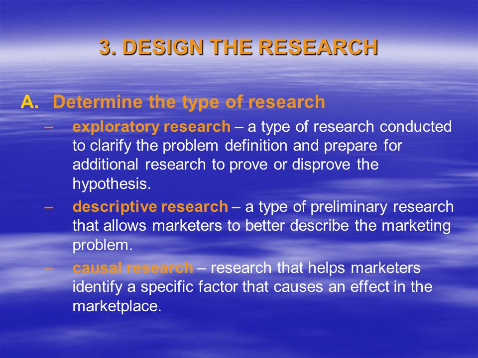 3. DESIGN THE RESEARCH A.