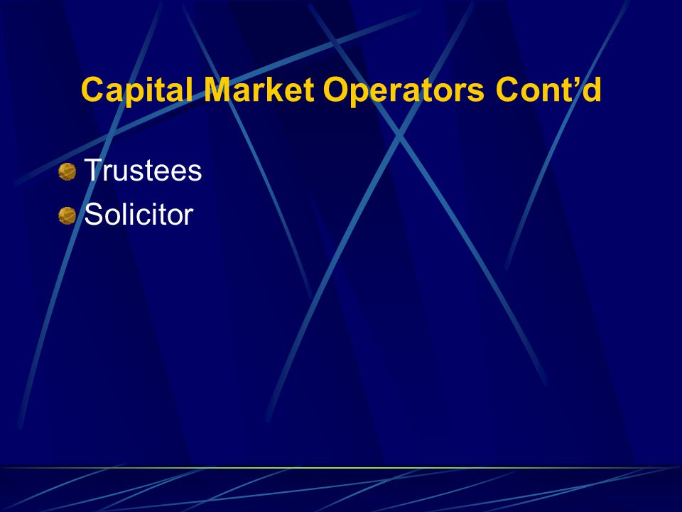 Capital Market Operators Contd Trustees Solicitor