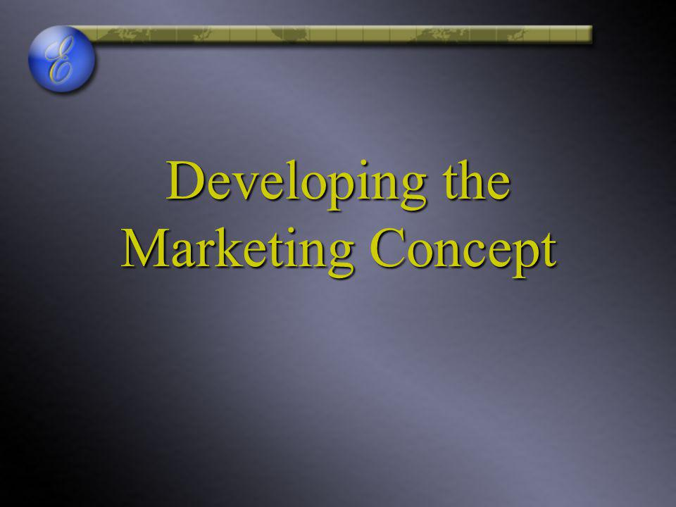 Developing the Marketing Concept
