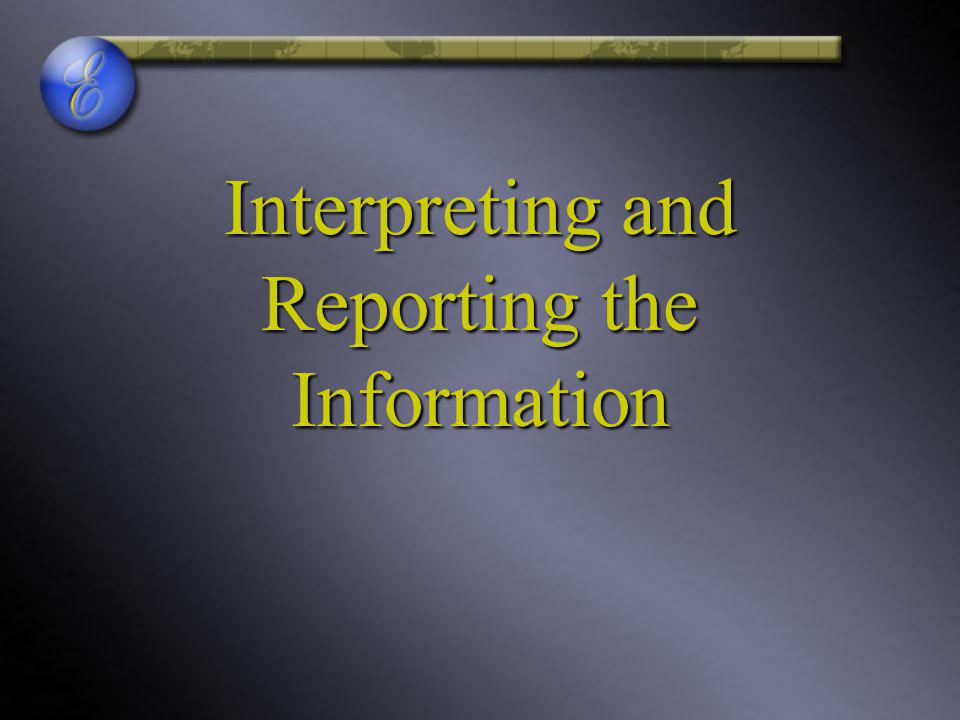 Interpreting and Reporting the Information