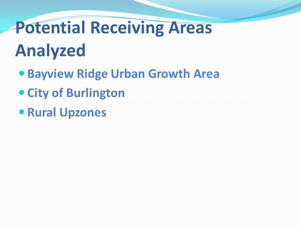 Potential Receiving Areas Analyzed Bayview Ridge Urban Growth Area City of Burlington Rural Upzones
