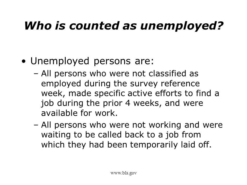 www.bls.gov Who is counted as unemployed.
