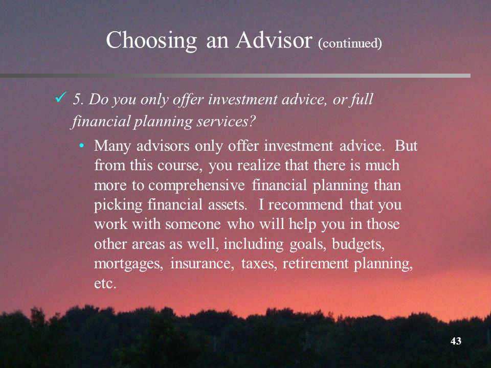 43 Choosing an Advisor (continued) 5.