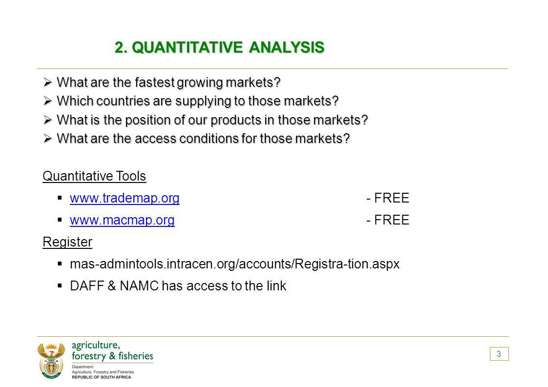 2. QUANTITATIVE ANALYSIS What are the fastest growing markets.