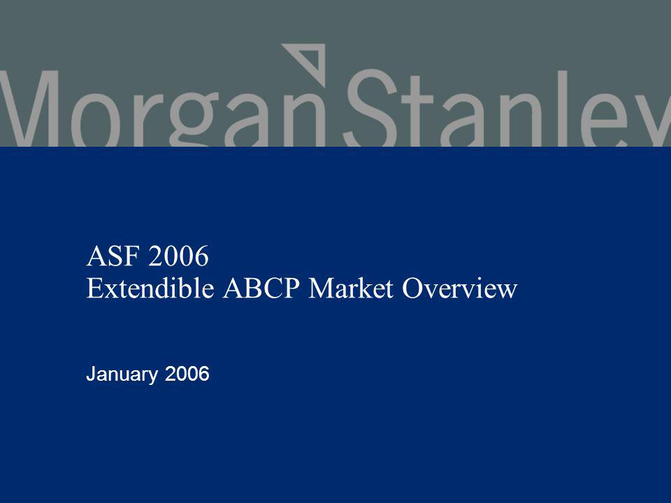 ASF 2006 Extendible ABCP Market Overview January 2006