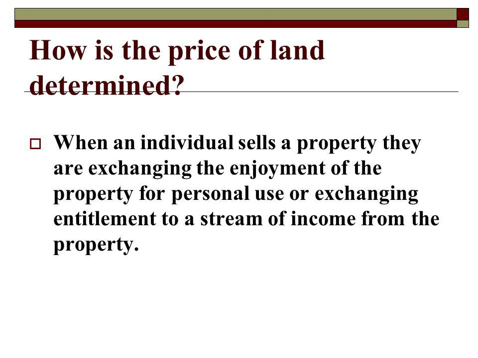 How is the price of land determined.