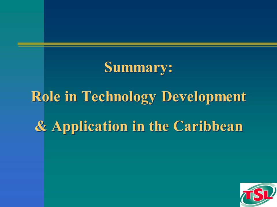 Summary: Role in Technology Development & Application in the Caribbean