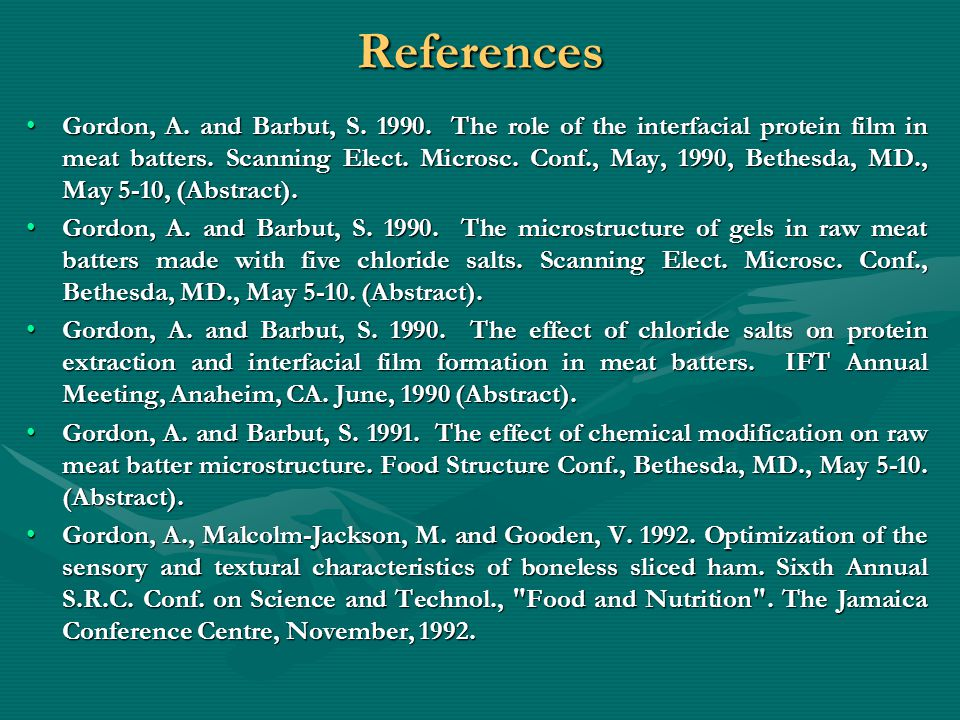 References Gordon, A. and Barbut, S. 1990.