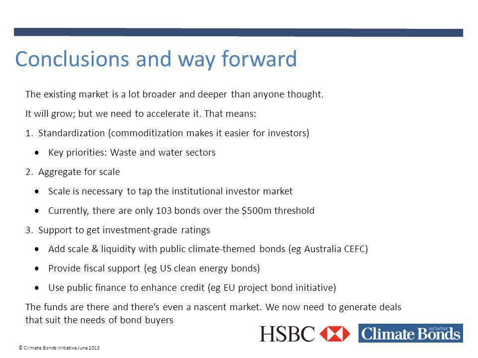 © Climate Bonds Initiative June 2013 The existing market is a lot broader and deeper than anyone thought.