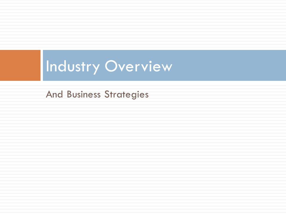 And Business Strategies Industry Overview