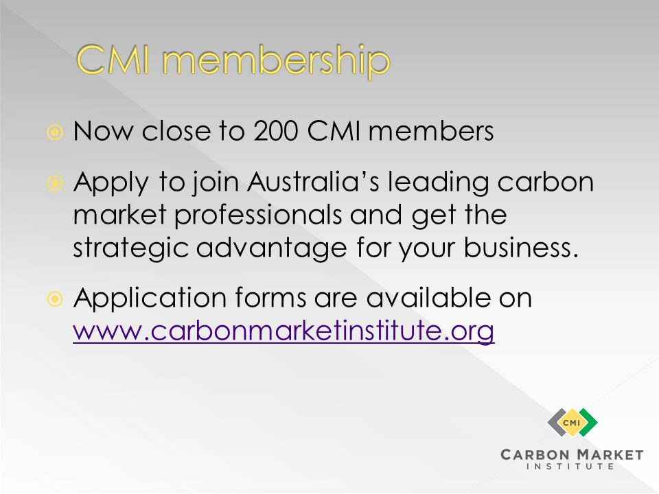 Now close to 200 CMI members Apply to join Australias leading carbon market professionals and get the strategic advantage for your business.