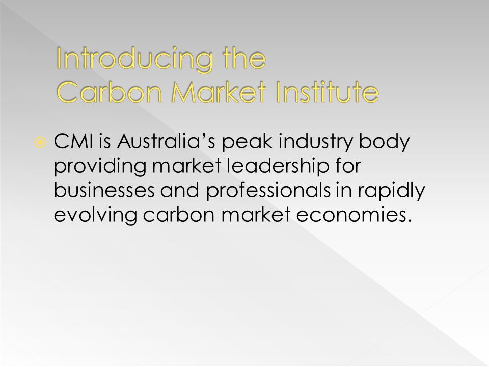 CMI is Australias peak industry body providing market leadership for businesses and professionals in rapidly evolving carbon market economies.